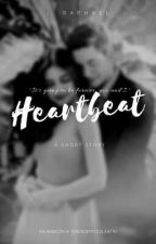 Heartbeat (A Short Story) by thejraphaelwrites