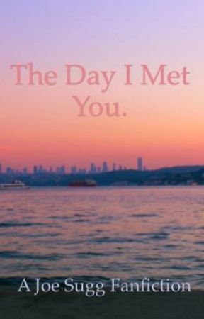 The day i met you.|| a Joe Sugg fan fiction  by sugglet8304