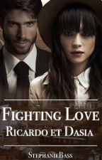 Fighting Love Ricardo et Dasia Tome 2 Le combat d'une famille[Terminée] by StphanieBass