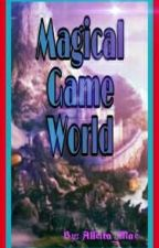 Magical Game World by Alleira_Mae