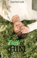 Tail of Him by RainIV