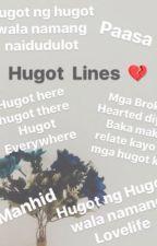 Hugot Lines (Completed) #Hugot2017 by kayedg_Bernardilla