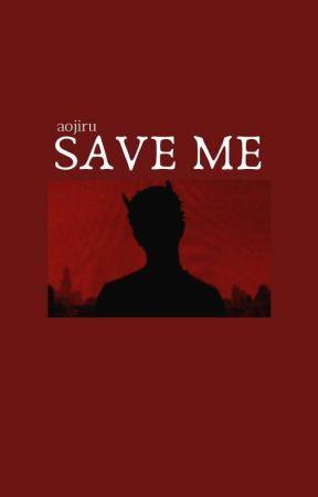 save me · k t.h by aojiru