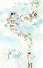 Family And Friends(Tuyển Tiếp)  by -_Blood_Rose_-