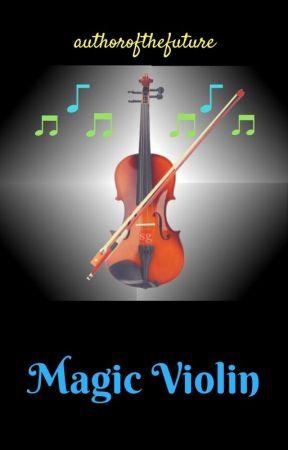 Magic Violin by authorofthefuture