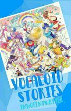 Vocaloid Stories. by Innocentwriter_