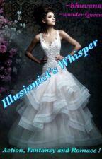 Illusionist's Whisper by Bhuvanaau