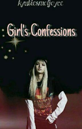 Girl's Confessions by kyutiesmoljoyce