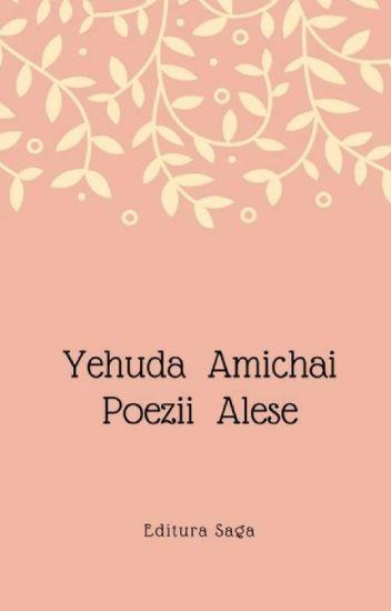 Yehuda Amichai - Poezii alese