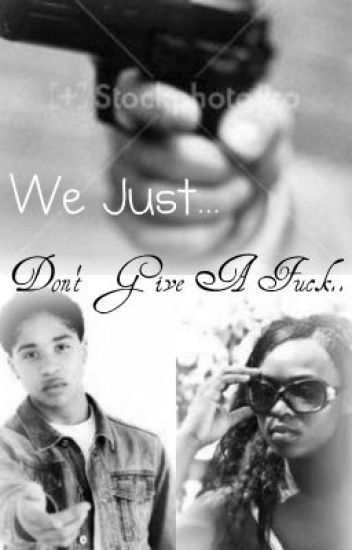 We Just...Don't Give A Fuck..(A Mindless Behavior Twisted Story)
