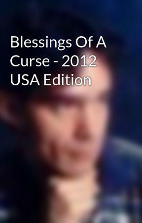 Blessings Of A Curse - 2012 USA Edition by WayneEdwardClarke