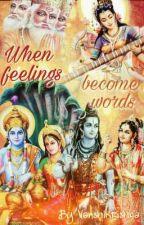 When Feelings Become Words by Vanshikrishna