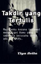 Takdir Yang Tertulis by bella_saha
