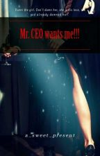 Mr. CEO Wants Me....  by a_sweet_present