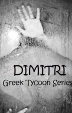 Dimitri (Greek Tycoon Series) by Fabulous1217