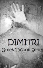 Dimitri (Greek Tycoon Series) by Fabulous1217