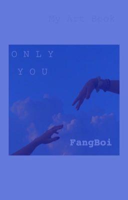 Đọc truyện [𝔽𝕒𝕟𝕘𝔹𝕠𝕚] • Only You