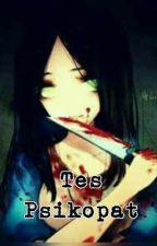 Tes Psikopat by Idiot0_o