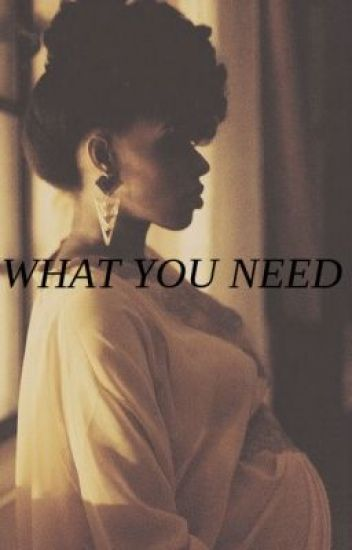What you need (the weeknd fan fic)