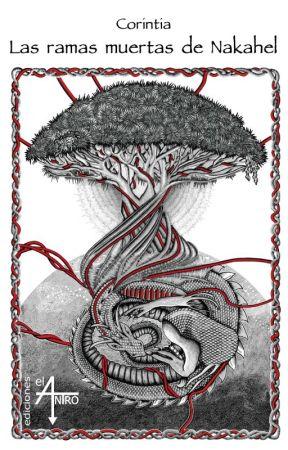 Las ramas muertas de Nakahel by CorintiaBL