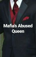 Mafia's Abused Queen  by TagsBori