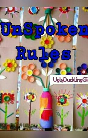 UnSpoken Rules by UglyDucklingGurl