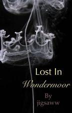 Lost in Wondermoor by jigsaww