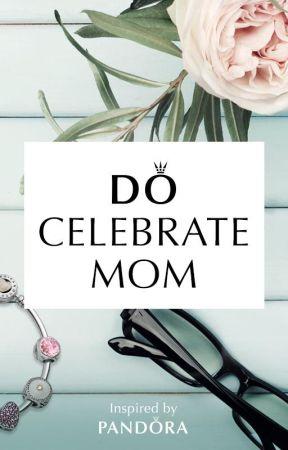 Do Celebrate Mom by AvaViolet