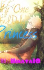 My One and Only Princess >NaruHina< {On-Hold} by Hinata10