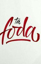 Tá Foda |Rants| by Eita_Gabriel