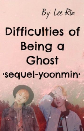 Difficulties of Being A Ghost  Yoonmin 