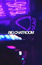 b.i.g chatroom  by ultnctt