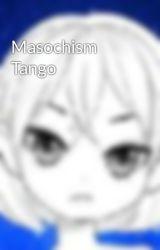 Masochism Tango by Arian-Bloodlove