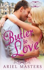 A Butler To Love ~A Christian Romance~ by ArielMasters