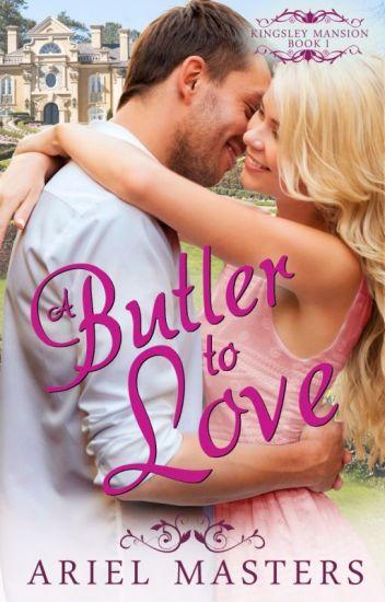A Butler To Love ~A Christian Romance~