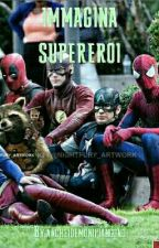 Immagina supereroi  by ancheidemonipiangono