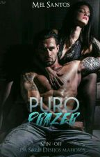 Puro Prazer - Spin Off  by MelSantos25