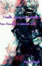 °sotto una maschera° Ken Kaneki x Reader ita by fcksnk
