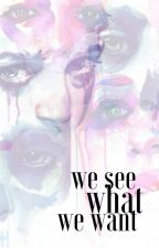 WE SEE WHAT WE WANT » The book of lies by marchpebbles
