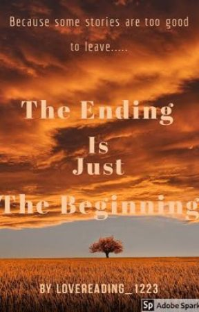 The Ending Is Just The Beginning by LoveReading_1223