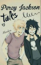 Percy Jackson Talks by Mivelico