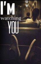 I'm watching you | ✔ by czekoladaks