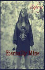 Eternally Mine by zefang