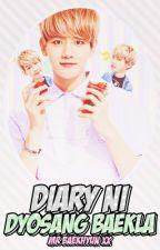 Diary ni Dyosang Baekla~ by Mr_Baekhyunxx