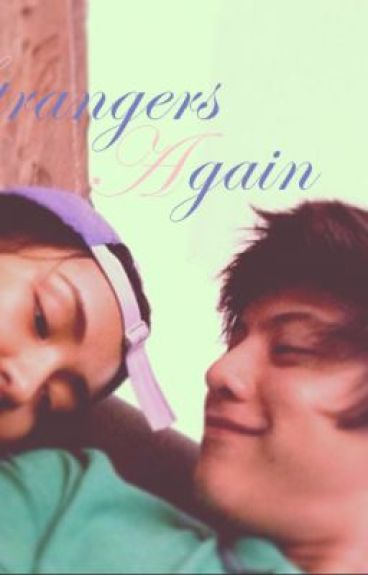 Strangers Again (KathNiel FanFic) by Livinginmyfairytale