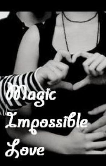 Magic Impossible Love