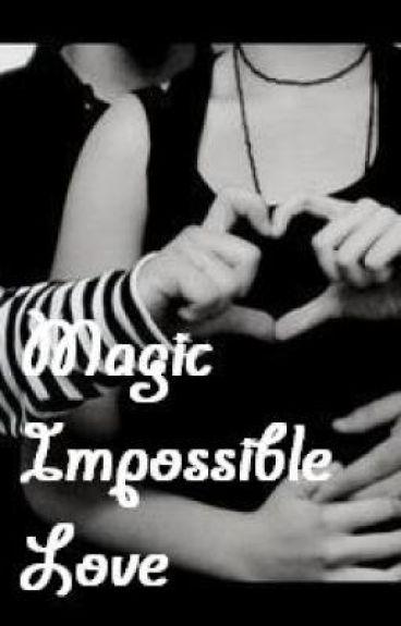 Magic Impossible Love