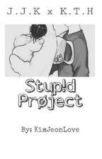 Stup!d Prøject by KimJeonLove