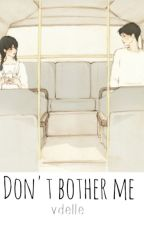 Don't bother me | Baekhyun || Zakończone by Vdelle