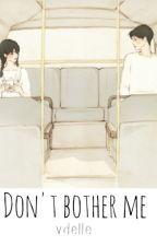 Don't bother me   Baekhyun    Zakończone by Vdelle